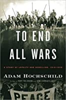 To End All Wars: How the First World War Divided Britain