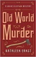 Old World Murder (A Chloe Ellefson Mystery #1)
