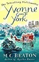 Yvonne Goes to York (The Travelling Matchmaker, #6)