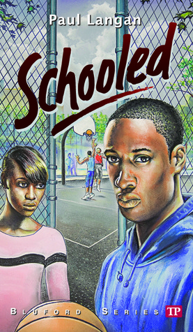 Schooled (Bluford High, #15)