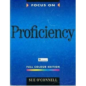 Focus on Proficiency: Full Colour Edition by Sue O'Connell