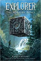 The Mystery Boxes (Explorer, #1)