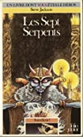 Les Sept Serpents (Sorcellerie! #3)