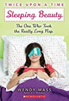 Sleeping Beauty, The One Who Took the Really Long Nap (Twice Upon a Time, #2)
