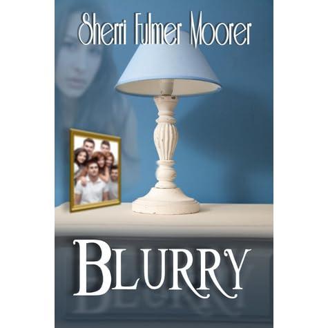 Blurry By Sherri Fulmer Moorer