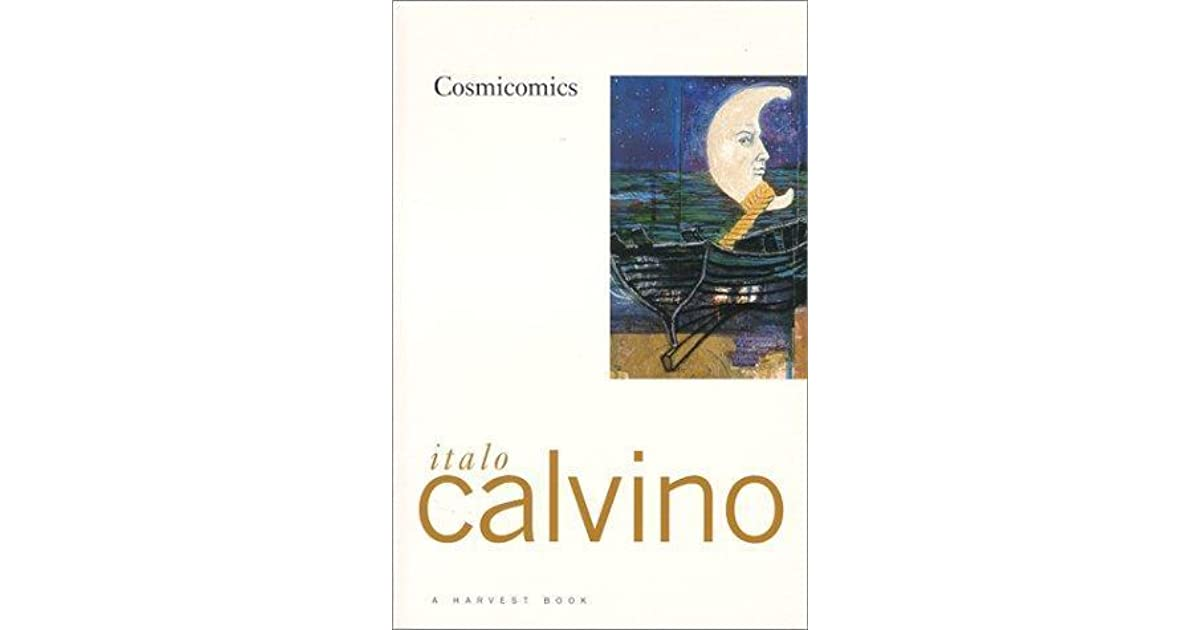 calvinos cosmicomics This piece was inspired by the first story in italo calvino's collection cosmicomics  each story in cosmicomics takes as its starting point a scientific fact and then.