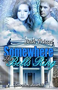 Somewhere the Bells Ring (Somewhere in Time, #3)