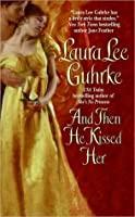 And Then He Kissed Her (Girl Bachelors, #1)