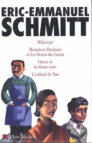Eric Emmanuel Schmitt Coffret en 4 volumes : Milarepa ; Monsieur Ibrahim et les fleurs du Coran ; Oscar et la dame rose ; L'enfant de Noé