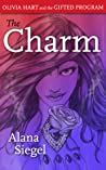 The Charm (Olivia Hart and the Gifted Program, #1)