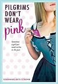 Pilgrims Don't Wear Pink