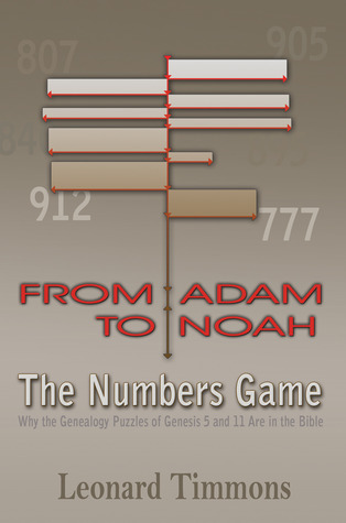 From Adam to Noah-The Numbers Game by Leonard Timmons