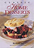 Classic Home Desserts: A Treasury Of Heirloom And Contempory Recipes From Around The World