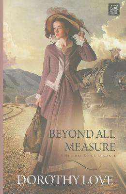 Beyond All Measure Hickory Ridge 1 By Dorothy Love