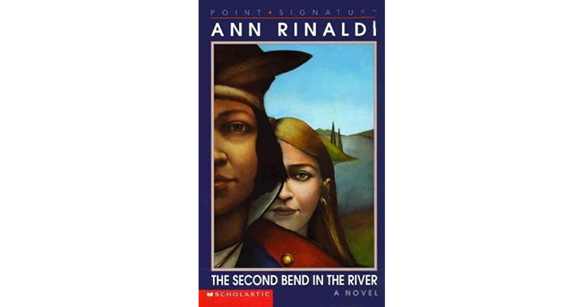 The Second Bend In The River By Ann Rinaldi