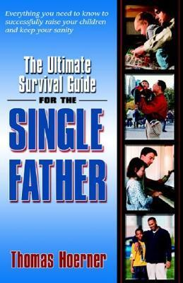 The-Ultimate-Survival-Guide-for-the-Single-Father-