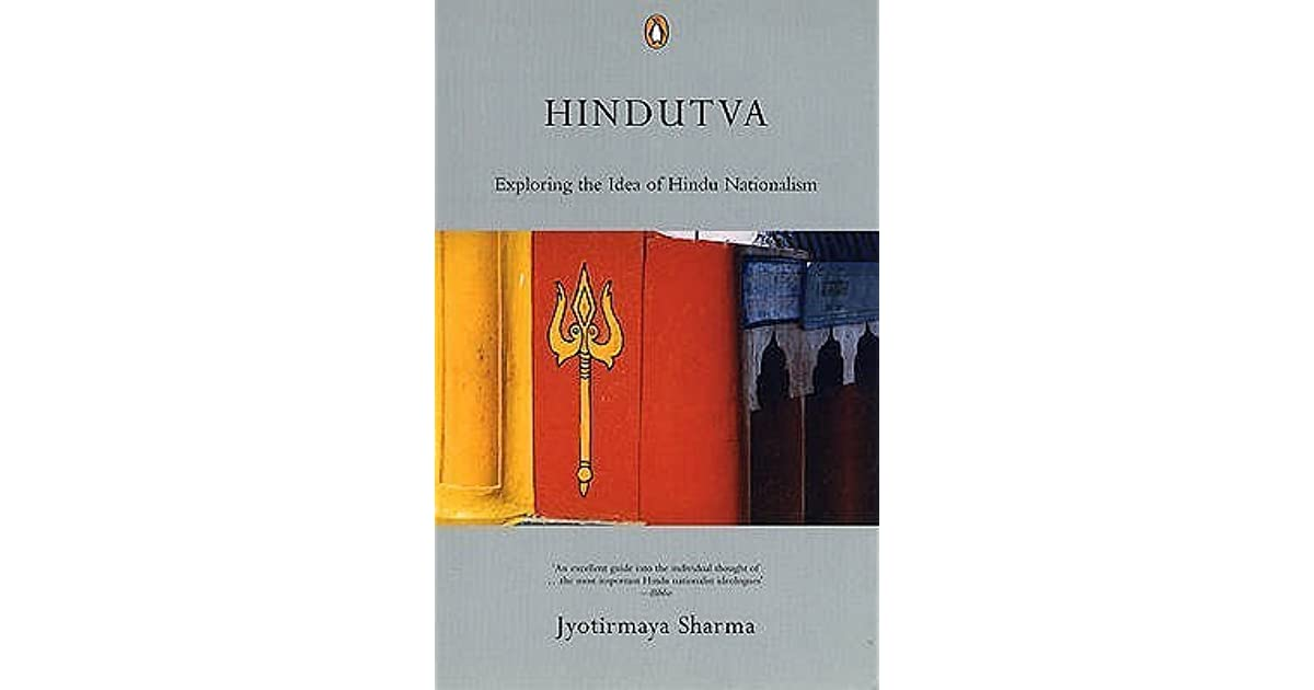 Hindutva: Exploring the Idea of Hindu Nationalism by