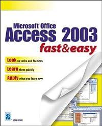 Microsoft Access 2003 Fast & Easy