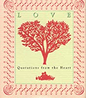 Love: Quotations From The Heart