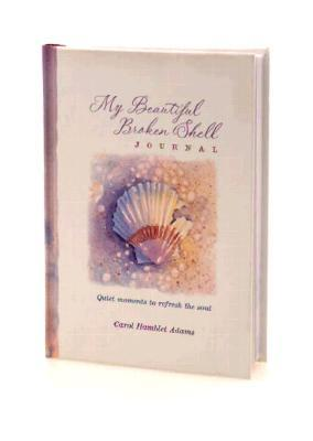 My Beautiful Broken Shell Journal Carol Hamblet Adams