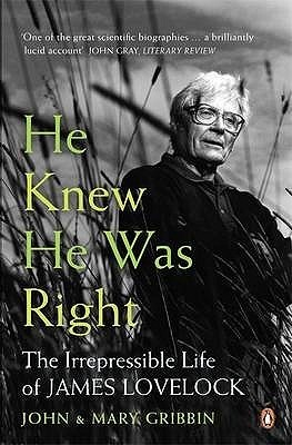 He Knew He Was Right  The Irrepressible Life of James Lovelock (2009, Penguin Group(CA))