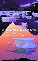 A Moral Climate: The Ethics of Climate Change