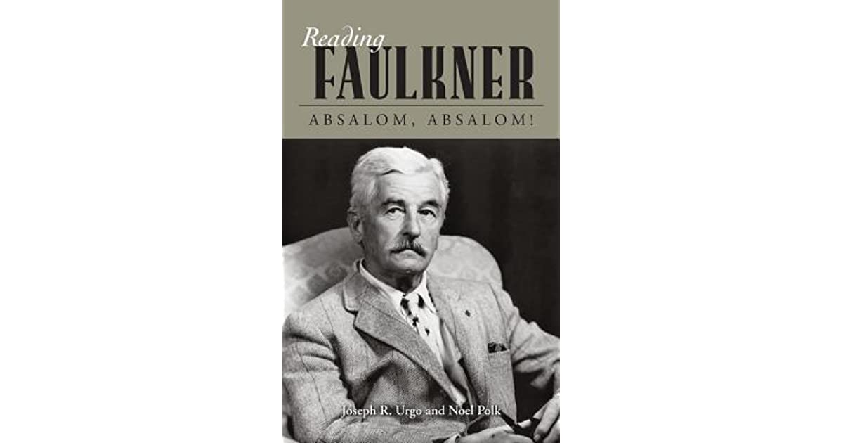 a summary of the novel absalom absalom by william faulkner Notes from genesis to revelation: the grand design of william faulkner's absalom, absalom maxine rose the university of alabama the title of william faulkner's novel absalom, absalom echoes.