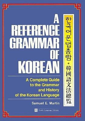 A Reference Grammar of Korean: A Complete Guide to the Grammar and History of the Korean Language