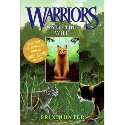 Into the Wild (Warriors, #1) by Erin Hunter