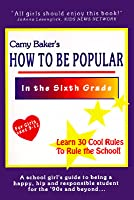 How to Be Popular in the Sixth Grade