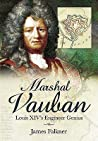 Marshal Vauban and the Defence of Louis XIV's France