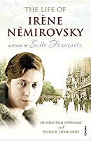 The Life of Irne Nmirovsky: 1903-1942. Olivier Philipponnat, Patrick Lienhardt