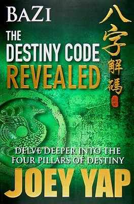 Bazi the Destiny Code Revealed: Delve Deeper Into the Four Pillars