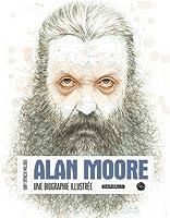 Alan Moore, une biographie illustrée