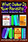 What Color is Your Parasite?: And Other Self-Help Near Misses