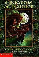 By Fire, by Moonlight (Unicorns of Balinor, #4)