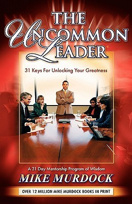 The Uncommon Leader - Mike Murdock