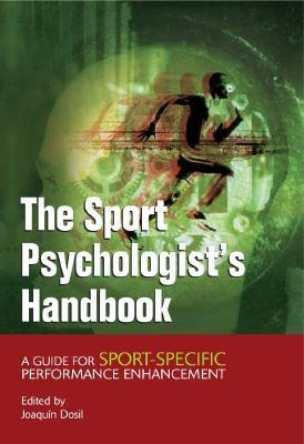 The Sport Psychologist's Handbook A Guide for Sport-Specific Performance Enhancement