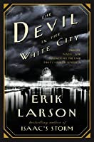 The Devil in the White City: Murder, Magic, and Madness at the Fair