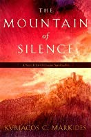The Mountain Of Silence: A Search For Orthodox Spirituality