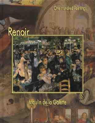 Renoir: Moulin De La Galette (One Hundred Paintings Series)