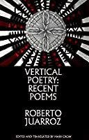 Vertical Poetry: Recent Poems