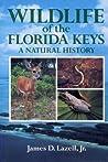 Wildlife of the Florida Keys by James Lazell