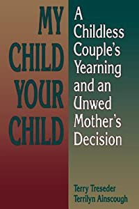 My Child, Your Child: A Childless Couple's Yearning and an Unwed Mother's Decision