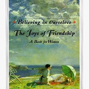 Believing in Ourselves: The Joys Of Friendship