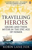 Travelling Heroes: Greeks and their Myths in the Epic Age of Homer