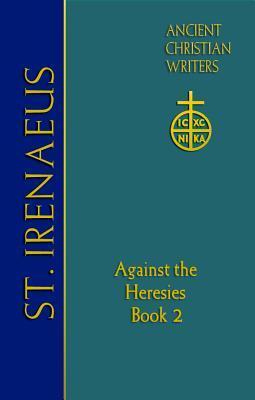 Against the Heresies 2 by Irenaeus of Lyons
