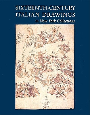 Sixteenth Century Italian Drawings in New York Collections