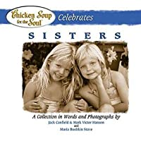 Chicken Soup for the Soul Celebrates Sisters