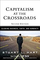 Capitalism at the Crossroads: Aligning Business, Earth, and Humanity, 2/E